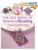The Big Book of Weekend Beading: Over 30 Fantastic Step-by-step Projects (Hardcover)