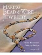 Making Bead & Wire Jewellery: Simple Techniques - Stunning Designs (Beadwork Books) (Paperback)